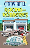 Racing and Robberies (Dune House Cozy Mystery) (Volume 13)