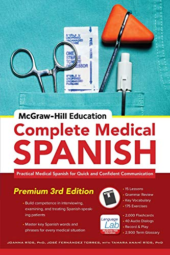 - McGraw-Hill Education Complete Medical Spanish: Practical Medical Spanish for Quick and Confident Communication