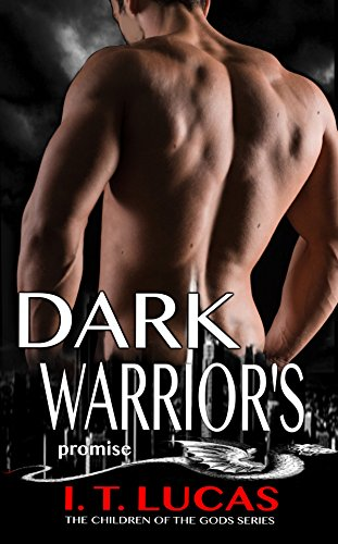 Dark Warrior's Promise (The Children Of The Gods Paranormal Romance Series Book 8) by [Lucas, I. T.]