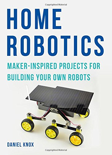 E.b.o.o.k Home Robotics: Maker-Inspired Projects For Building Your Own Robots<br />P.P.T