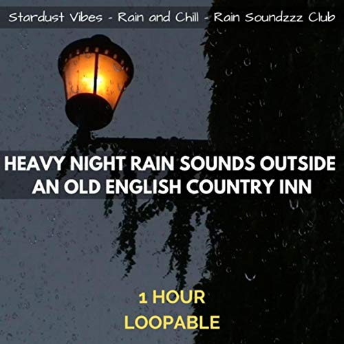 Heavy Night Rain Sounds Outside an Old English Country Inn: One Hour (Loopable)