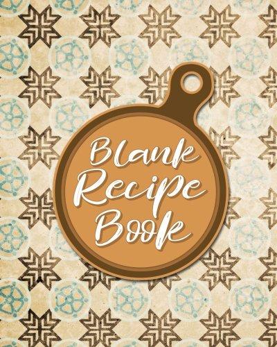 Download Blank Recipe Book: Blank Cookbook To Write In For Men, Heirloom Cookbook, Cookbook Empty Pages, Recipe Notebook To Write In, Vintage/Aged Cover (Volume 55) pdf epub