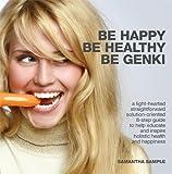 Be Happy. Be Healthy. Be Genki.