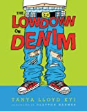 The Lowdown on Denim, Tanya Lloyd Kyi, 1554513545
