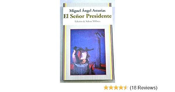 El señor presidente / El senor presidente: 9788479793173: Amazon.com: Books
