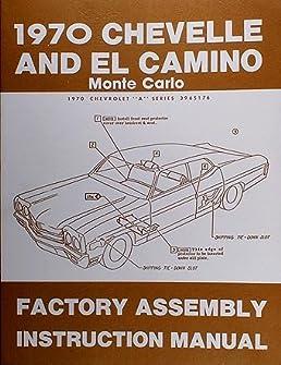 1970 chevelle factory assembly manual el camino monte carlo malibu rh amazon com 1967 chevelle assembly manual pdf 1969 chevelle assembly manual pdf