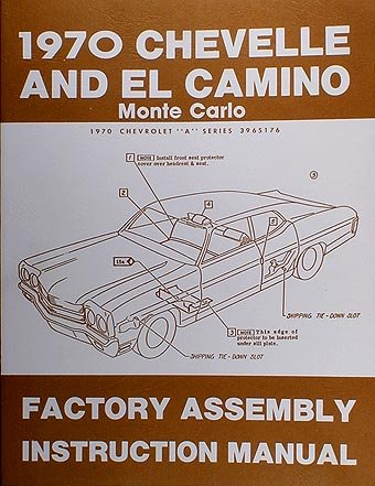 1970 Chevelle Factory Assembly Manual El Camino Monte Carlo Malibu, SS