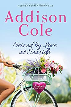 Seized by Love at Seaside (Sweet with Heat: Seaside Summers Book 7) by [Cole, Addison]