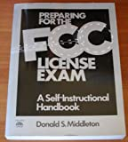 Preparing for the FCC License Exam, Donald Middleton, 0136972012