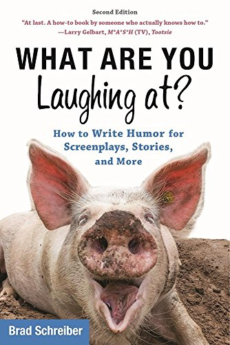 What Are You Laughing At?: How to Write Humor for Screenplays, Stories, and More cover