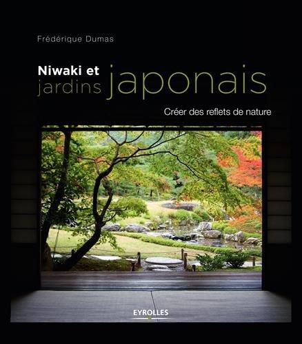 Niwaki Et Jardins Japonais: Créer Des Reflets De Nature