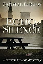 Echo of Silence: a North Coast Mystery (Volume 1)