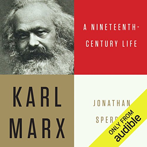 Karl Marx: A Nineteenth-Century Life by Audible Studios