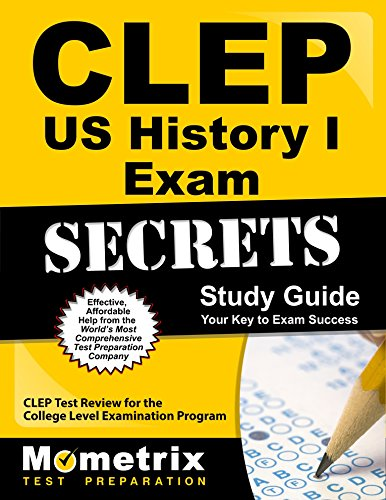 CLEP US History I Exam Secrets Study Guide: CLEP Test Review for the College Level Examination Program