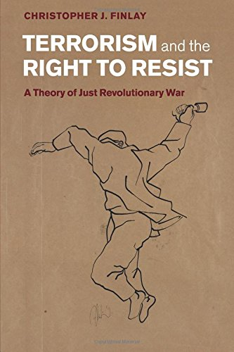 Download Terrorism and the Right to Resist: A Theory of Just Revolutionary War PDF