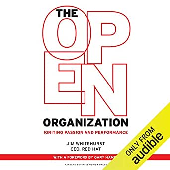 Amazon com: The Open Organization: Igniting Passion and Performance