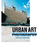 Urban Art Photography, Jurgen Grobe, 3899552059