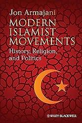Modern Islamist Movements: History, Religion, and Politics by Jon Armajani (2011-11-07)