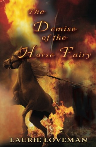 Book: Demise of the Horse Fairy by Laurie Loveman
