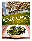 Easy Kale Chips Recipes, Helen Ferguson, 1495903141