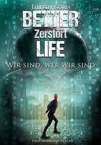Better Life - Zerstört (German Edition)