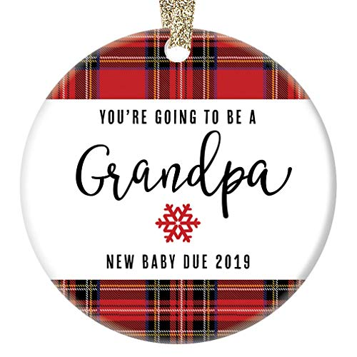 New Grandfather 2018 Christmas Ornament Youre Going To Be A Grandpa 2019 New Baby Announcement Red Plaid Ceramic Gift for Grandpop 3 Flat Porcelain Keepsake with Gold Ribbon & Free Gift Box OR00016