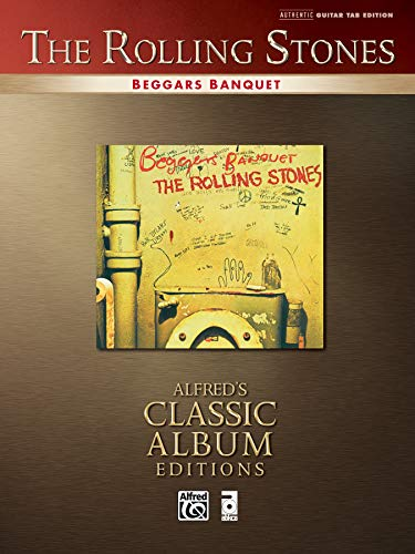 2000 Authentic Collection - Rolling Stones -- Beggars Banquet: Authentic Guitar TAB (Alfred's Classic Album Editions)