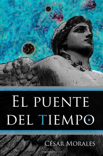 Descargar Libro El Puente Del Tiempo Cesar Morales