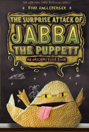 Surprise Attack of Jabba the Puppett: An Origami Yoda Book (Origami Yoda Series) by Tom Angleberger ( 2013 ) Paperback, Angleberger, Tom