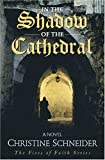 In the Shadow of the Cathedral, Christine C. Schneider and Christine Schneider, 082543758X