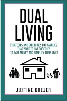 Book Dual Living: Strategies and guidelines for families that want to live together to save money and simplify their lives