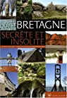 Bretagne Secrète et Insolite par Lecollinet