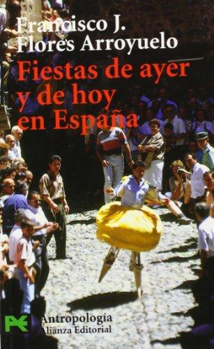Fiestas de ayer y de hoy en Espana / Yesterday and Today Events in Spain (El Libro De Bolsillo) (Spanish Edition) - Flores Arroyuelo, Francisco J.
