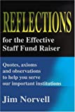 Reflections for the Effective Staff Fund Raiser, Jim Norvell, 0595208819