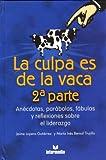 La Culpa es de la Vaca 2, Jaime Gutierrez, 9587095235