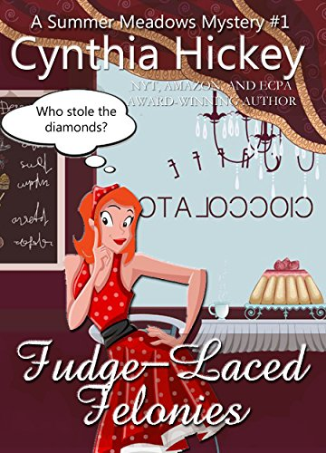 Fudge-Laced Felonies (Christian cozy mystery) (A Summer Meadows Mystery Book 1) by [Hickey, Cynthia]