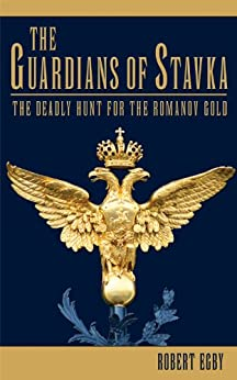 The Guardians of Stavka by [Egby, Robert]