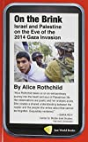On the Brink : Israel and Palestine on the Eve of the 2014 Gaza Invasion, Rothchild, Alice, 1935982443