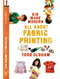 All About Fabric Printing (Kid Made Modern)