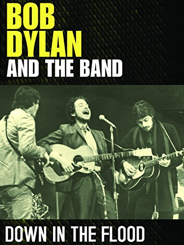Woodstock Band - Bob Dylan and The Band - Down In The Flood