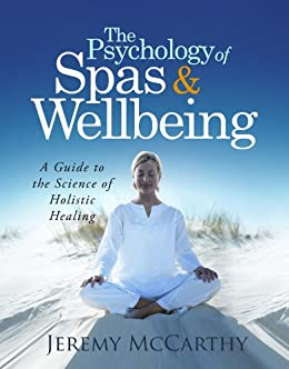 The Psychology of Spas & Wellbeing by [McCarthy, Jeremy]