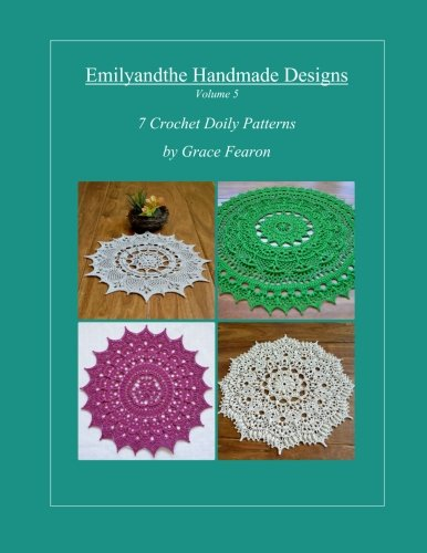 Emilyandthe Handmade Designs, Volume 5: 7 Crochet Doily Designs by Grace Fearon ebook