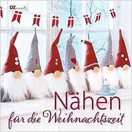 Nähen Für Die Weihnachtszeit Amazonde Diverse Bücher