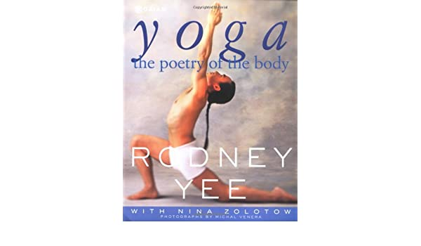 Yoga: The Poetry of the Body: Amazon.es: Rodney Yee: Libros ...