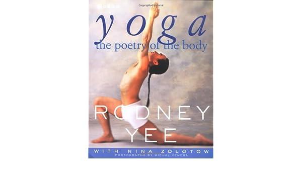 Yoga: The Poetry of the Body: Amazon.es: Rodney Yee: Libros ...
