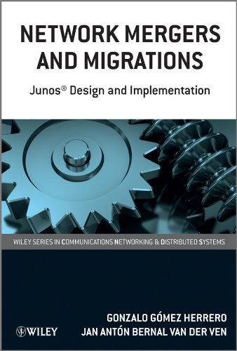 Network Mergers and Migrations: Junos Design and Implementation (Wiley Series on Communications Networking & Distributed Systems Book 46)