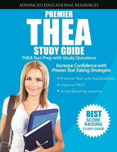 Premier THEA Study Guide: THEA Test Prep with Practice Questions