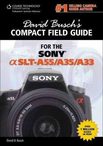 t Field Guide for the Sony Alpha SLT-A55/A35/A33 (David Busch's Digital Photography Guides) ()