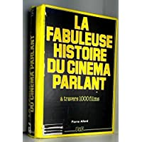 La Fabuleuse histoire du cinéma parlant : à travers 1000 films (Collection Grand écran)