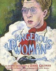 A Dangerous Woman: The Graphic Biography of Emma Goldman